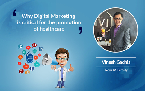 Why Digital Marketing is critical for the promotion of healthcare | Health Care Social Media And Digital Health | Scoop.it