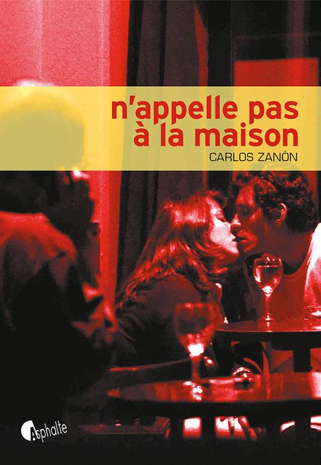 N'appelle pas à la maison coup de coeur de Quentin Thirault (Gibert Joseph Paris 6e) | Asphalte - la revue de presse | Scoop.it