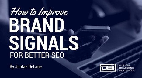 How to Improve Brand Signals For Better SEO » | Rochester SEO 1-888-846-7848 Rochester NY SEO Marketing Expert | Scoop.it