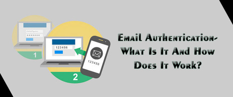 Email Authentication- What Is It And How Does It Work? | AlphaSandesh Email Marketing Blog | best email marketing Tips | Scoop.it
