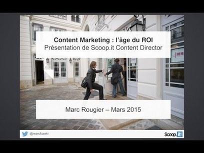 Vidéo de la Présentation du Content Director de Scoop.it par Marc Rougier | Stratégies de contenu - #SCMW2015 | Scoop.it