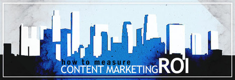 How to Measure Content Marketing ROI | Marketing | Scoop.it