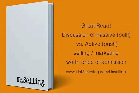Unselling A Marketing Must Read - via @Curagami cc. @UnMarketing | BI Revolution | Scoop.it