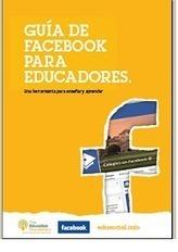 Guía de Facebook para educadores. Una herramienta para enseñar y aprender | Universo Abierto | Bibliotecas y Educación Superior | Scoop.it