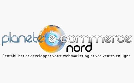 Planète E-Commerce Nord, le 30 mai à Lille | e-commerce | Scoop.it