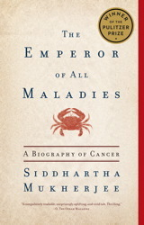 The Emperor of All Maladies : a Biography of Cancer, by Siddhartha Mukherjee | Creative Nonfiction : best titles for teens | Scoop.it