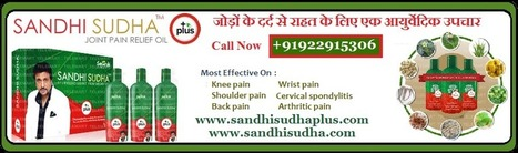 Sandhisudha Plus: A Revised Powerful Remedy for Joint Pain | Joint Pain Relief Oil | 09229153060 | Sandhi Sudha Plus - Joint Pain Relief Oil | Scoop.it