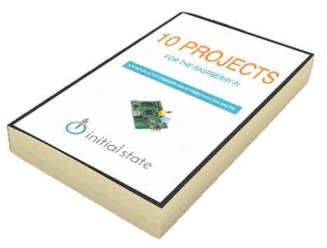 10 Raspberry Pi Project Ideas | Initial State | Open Science and Technology Resources | Scoop.it