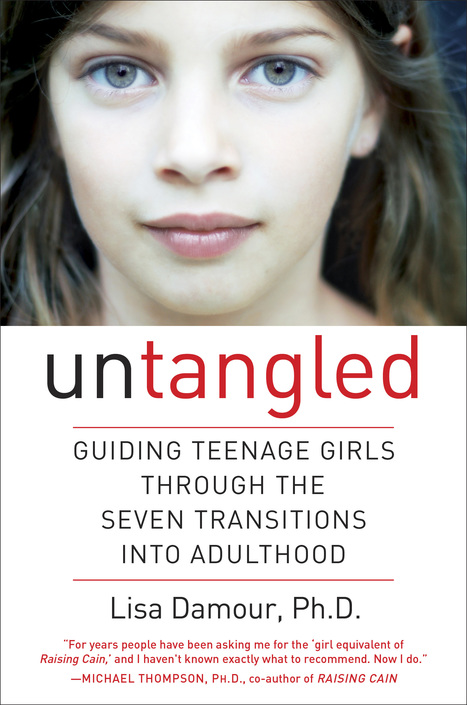 .@CBSTHISMORNING tomorrow: @LDamour author, #UNTANGLED Guiding Girls Through the 7 Transitions to Adulthood @lawrenceschool - | Students with dyslexia & ADHD in independent and public schools | Scoop.it