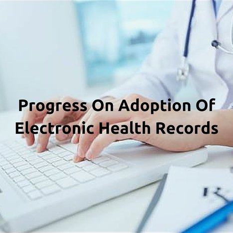 Progress on Adoption of Electronic Health Records - Health IT Buzz | EHR and Health IT Consulting | Scoop.it