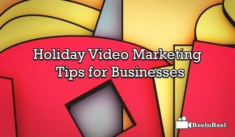 Holiday Video Marketing Tips for Businesses | Internet Marketing | Scoop.it