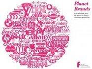 Planète Marques : les 100 marques qui pourraient changer le comportement des consommateurs | humanité | Scoop.it