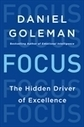 Focus: The Hidden Driver of Excellence by Daniel Goleman | teaching with technology | Scoop.it