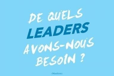 De quels leaders avons-nous besoin ? | Nouvelle Trace | Scoop.it