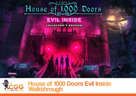 House of 1000 Doors: Evil Inside Walkthrough: From CasualGameGuides.com | Casual Game Walkthroughs | Scoop.it
