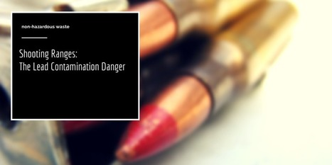 Lead Contamination in Shooting Ranges | Sustain Our Earth | Scoop.it