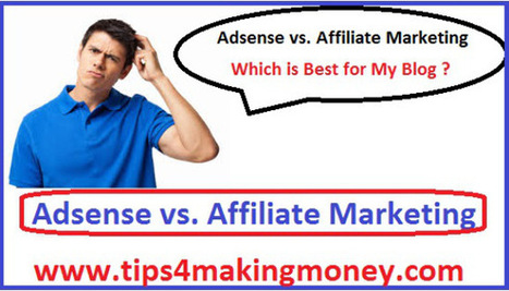 Google Adsense vs. Affiliate Marketing – Which is Best for My Blog | Top 10 | Scoop.it