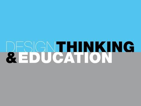 Design Thinking & Education: Annette Diefenthaler, IDEO | Connected Learning | Scoop.it