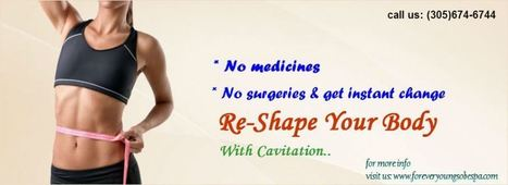 Best cavitation treatment in Miami Beach | forever young sobe spa | Scoop.it