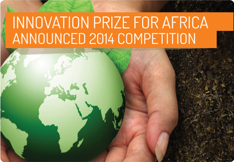 Innovation Prize for Africa /The Future We Innovate / Call for applications 2014 | My Africa is... | Scoop.it