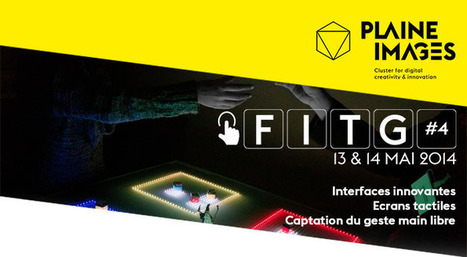 FITG#4 : 13&14 mai 2014 - Plaine Images | Internet du Futur | Scoop.it