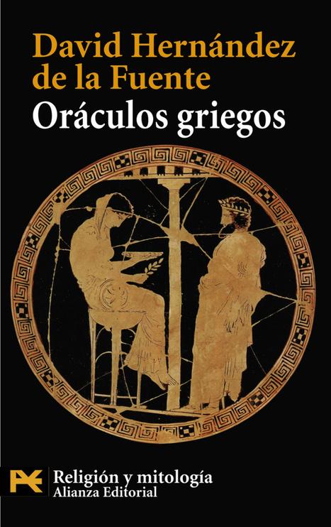 Oráculos griegos. David Hernández de la Fuente | LVDVS CHIRONIS 3.0 | Scoop.it