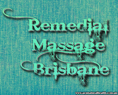 Remedial Massage Brisbane | Massage Brisbane | Scoop.it