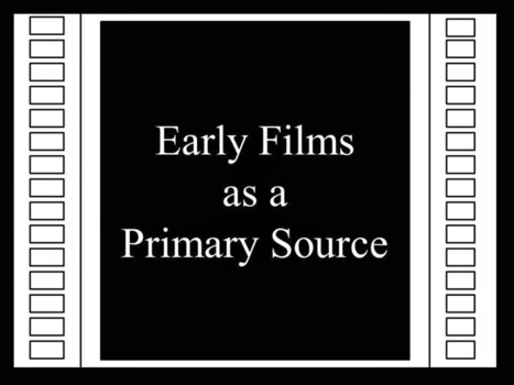 Histocrats in the Classroom: Another Primary Source to Consider: Film | United States History | Scoop.it
