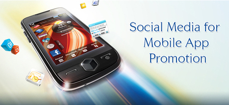 Social Media for Mobile App Promotion | Technology | Scoop.it