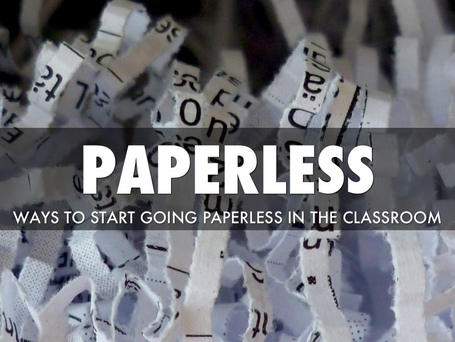 3 Ways to Start Moving Towards a Paperless Classroom - Instructional Tech Talk | iGeneration - 21st Century Education | Scoop.it