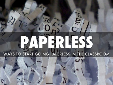 3 Ways to Start Moving Towards a Paperless Classroom - Instructional Tech Talk | ICT4EFL | Scoop.it