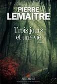 Trois jours et une vie, Pierre Lemaître | Littérature -   Actualités - bouquinerie | Scoop.it