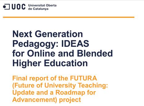 [PDF] Next Gen Pedagogy: IDEAS for Online and Blended Higher Education | Higher education | Scoop.it