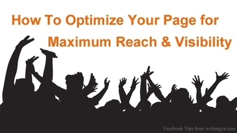 12 Tips to Optimize Facebook Page for Maximum Reach and Brand Visibility | SocialMediaFB | Scoop.it
