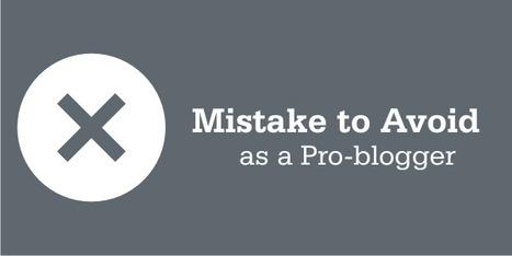 My Biggest Blogging Mistake of 2013 | Bloggingtips | Scoop.it