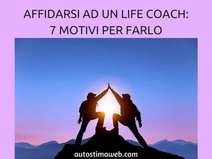 AFFIDARSI AD UN LIFE COACH: 7 MOTIVI PER FARLO (Autostima Web) - Autostima Web   Coaching Aziendale e Crescita personale   Scoop.it