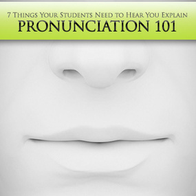 Pronunciation 101: 7 Things Your Students Need to Hear You Explain | ESOL, TESOL, TESL, ESL | Scoop.it