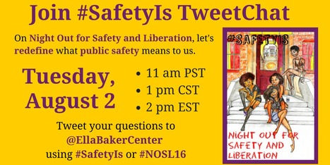 Join #SafetyIs TweetChat Aug. 2nd, 11am PST, 1pm CST, 2pm EST // #NOSL16 (Night Out for Safety & Liberation) @EllaBakerCenter @fflicla // Families & Friends of Louisiana's Incarcerated Children | Safe Schools & Communities Resources | Scoop.it
