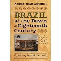 Obra clássica de Antonil ganha tradução minuciosa nos EUA ... | Tradução | Scoop.it
