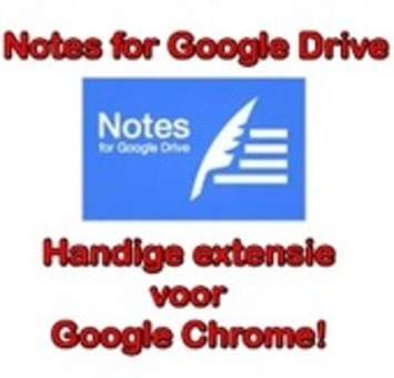 'Notes for Google Drive': handige 'Chrome'-extensie om notities op te slaan op 'Google Drive' | Edu-Curator | Scoop.it