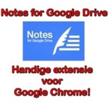 'Notes for Google Drive': handige 'Chrome'-extensie om notities op te slaan op 'Google Drive' | Edu-Curator | Scoop.it