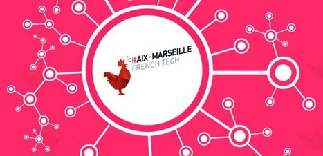 French Tech: quel bilan à Aix-Marseille? | Économie de proximité | Scoop.it