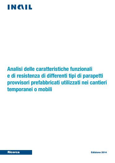 (IT) (PDF) - Analisi delle caratteristiche funzionali e di resistenza di differenti tipi di parapetti provvisori prefabbricati utilizzati nei cantieri temporanei o mobili | inail.it | Glossarissimo! | Scoop.it