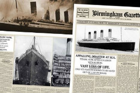Titanic 100 years on: Read the first eyewitness accounts as they were reported in 1912 | Oral history: Titanic | Scoop.it