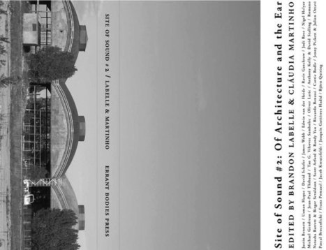 Site of Sound: Of Architecture and the Ear - Brandon Labelle | DESARTSONNANTS - CRÉATION SONORE ET ENVIRONNEMENT - ENVIRONMENTAL SOUND ART - PAYSAGES ET ECOLOGIE SONORE | Scoop.it