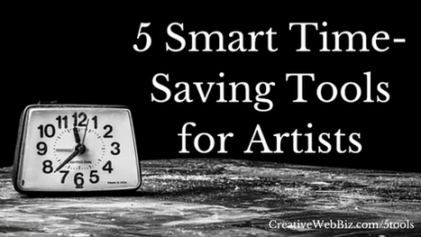 5 Time-Saving Smart Business Tools For Artists | Artdictive Habits : Sustainable Lifestyle | Scoop.it