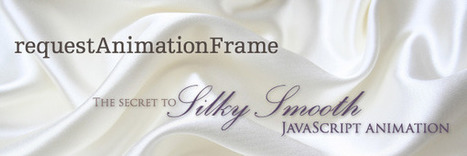requestAnimationFrame — The secret to silky smooth animation | javascript node.js | Scoop.it
