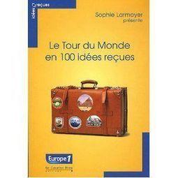 Sophie Larmoyer > Le tour du monde en 100 idées reçues | Twittérature et littérature comparée (multilingue) | Scoop.it