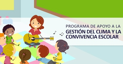 Programa de Apoyo a la Gestión del Clima y la Convivencia Escolar - Educrea | Educacion, ecologia y TIC | Scoop.it