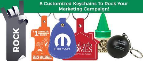 8 Customized Keychains To Rock Your Marketing Campaign! | Business Promotional Ideas and Products | Scoop.it